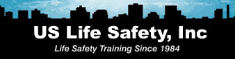 US Life Safety, Inc. Life Safety Training Since 1984.